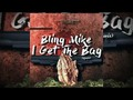 Bling Mike - I Get The Bag
