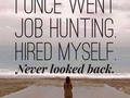 I once went job hunting. Hired myself. Never looked back. So if you… ~ FLW #Tumblr #blog