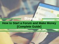 📷 How to Start a Forum and Make Money in 2021 [Complete Guide]