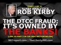 THE $36 Trillion DTCC FRAUD: It's Owned By The Banks! [Part 1 of 2] Rob Kirby