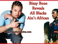 Bizzy Bone Reveals All Blacks Ain't African | Aboriginal American Indians
