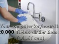 Your computer keyboard is 20,000 TIMES dirtier than a TOILET seat !