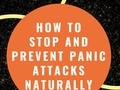 How To Stop And Prevent Panic Attacks Naturally