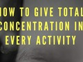 Holiday Gifts For Self-Improvement: How To Give Total Concentration In Every Activity ...