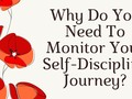 Why Do You Need To Monitor Your Self-Discipline Journey? - via sunyoananda