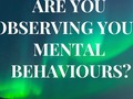 How To Best Observe Your Mental Behaviours