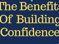 The Benefits Of Building Confidence -
