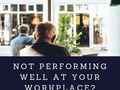 Not Performing Well At Your Workplace? Know The Reasons Here - via sunyoananda
