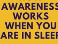 How Awareness Works When You Are In Sleep - via sunyoananda