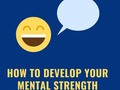 How To Develop Your Mental Strength Rightly - via sunyoananda