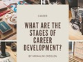 What Are The Stages Of Career Development? - via sunyoananda