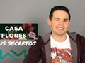 Los Secretos de la Casa de las Flores | Willy Martin via YouTube