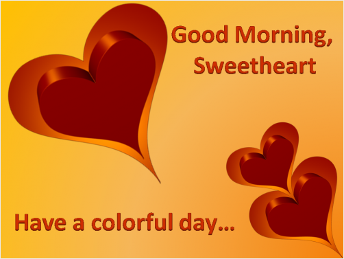 Good Morning Sweetheart Image : Good morning sweetheart have a colorful day redgage