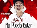 RT El Menor - Sin Ti No Puedo Estar @elmenor_rt  Disponible en nuestra plataforma digital WWW.MALAKAMUSIC.COM @APOYOURBANO.RD @ANDYPROMOMUSIC @djmalaka17 #malakamusic #apoyourbano #Trap #Dembow #Noticias #Videos #Regueton #Rap #hiphop