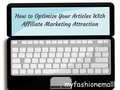 How to Optimize Your Articles With Affiliate Marketing Attraction #tipsandtricks #WAHM