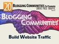 Best 20 Blogger Communities To Promote and Generate Huge Traffic To Your Website | Build Website Traffic