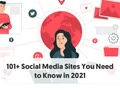101+ Social Media Sites You Need to Know in 2021