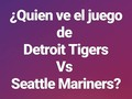 Detroit Tigers 0 - 0 Seattle Mariners 2 Inning ⚾ Simplemente #OnlyBeisbol